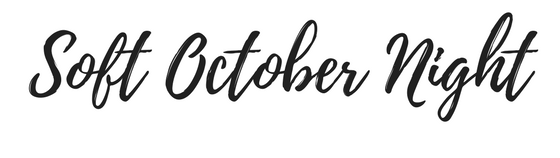 Soft October Night – A Style and Creativity Blog